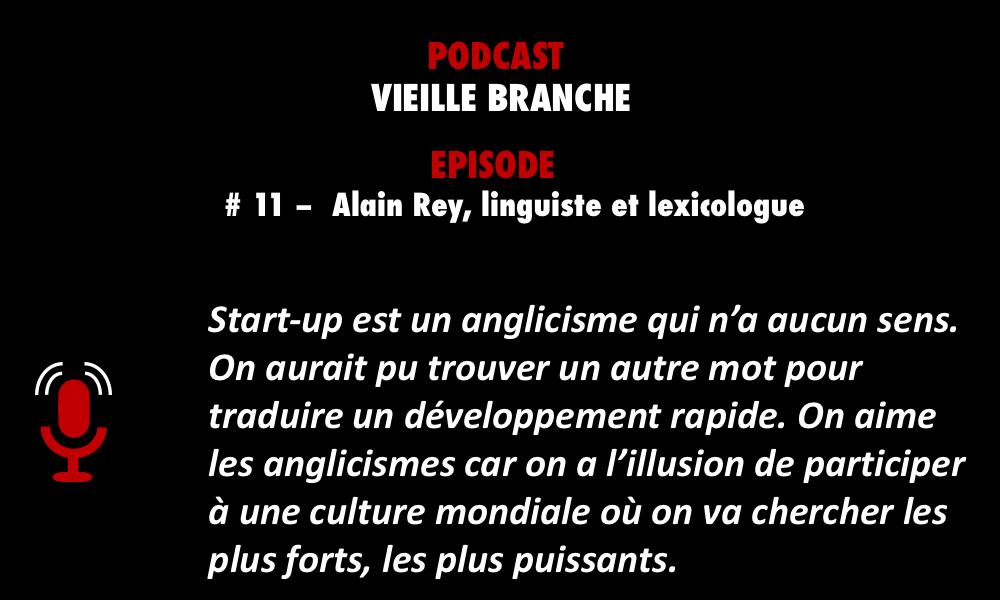 Meilleur podcast - Vieille branche Alain Rey PODCASTZAP