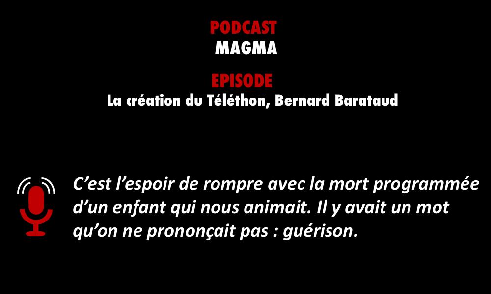 Magma - la création du Téléthon, Bernard Barataud