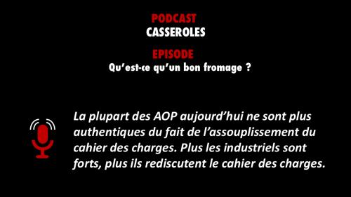 PODCASTZAP : Casseroles - Qu'est-ce qu'un bon fromage ?