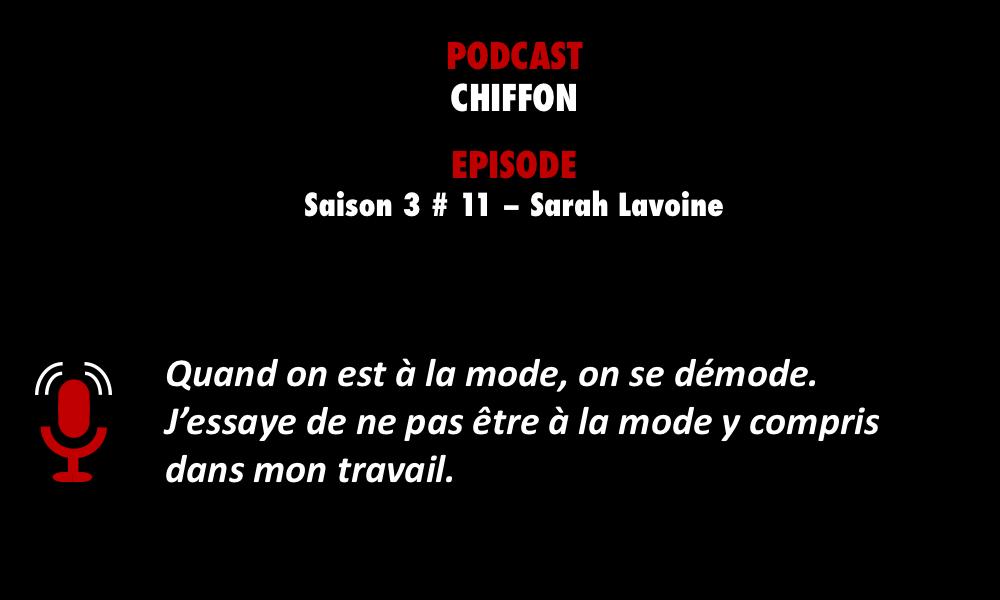 PODCASTZAP : Chiffon Saison 3 épisode 11 - Sarah Lavoine