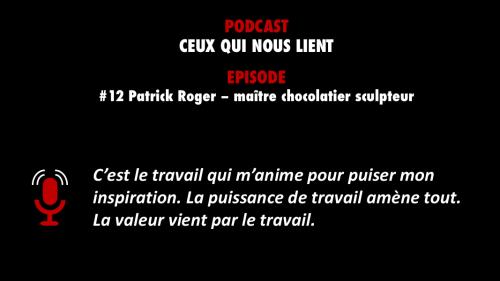 PODCASTZAP : Ceux qui nous lient - épisode 12 Patrick Roger