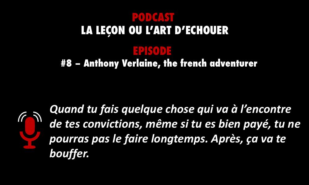 PODCASTZAP : La leçon ou l'art d'échouer avec Anthony Verlaine