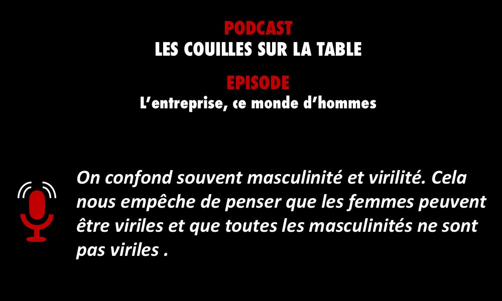 PODCASTZAP : Les couilles sur la table - L'entreprise, ce monde d'hommes