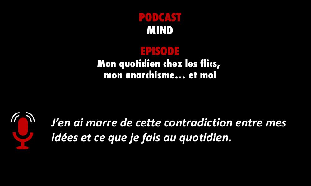 PODCASTZAP : Mind podcast - mon quotidien chez les flics mon anarchisme et moi