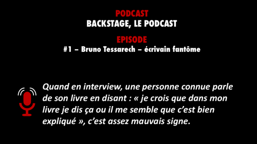 PODCASTZAP : Backstage, le podcast - Bruno Tessarech, écrivain fantôme