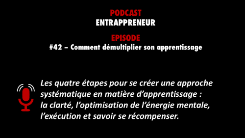 PODCASTZAP : Entrappreneur épisode 42 - Comment démultiplier son apprentissage