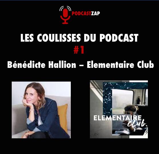 Bénédicte Hallion - Elementaire Club Les coulisses du podcast # 1