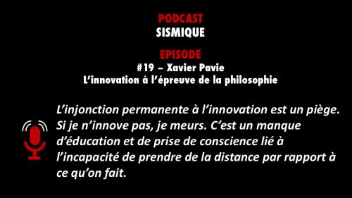 PODCASTZAP : Sismique - épisode 19 L'innovation à l'épreuve de la philosophie