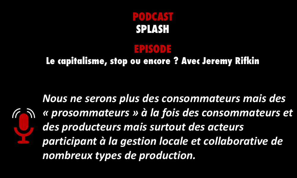 PODCASTZAP : Splash - Le capitalisme, stop ou encore ?