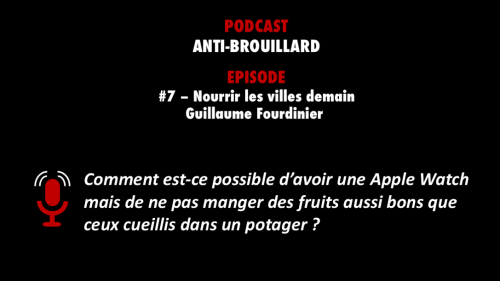 PODCASTZAP : Anti-Brouillard #7 - Guillaume Fourdinier