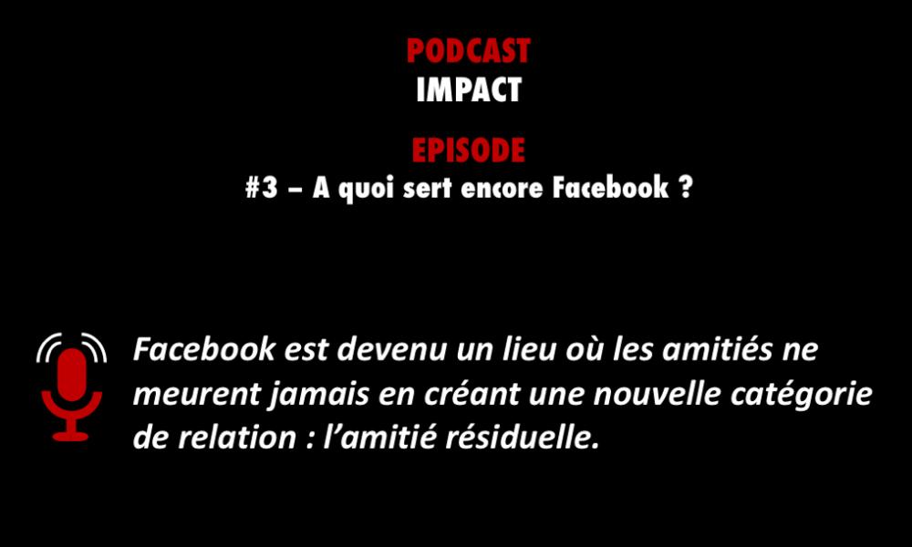 PODCASTZAP : Impact au sujet des amitiés sur Facebook