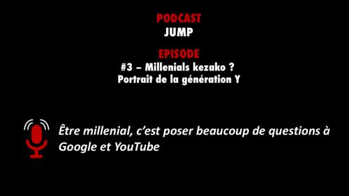 PODCASTZAP : Jump - Millenials kezako ?