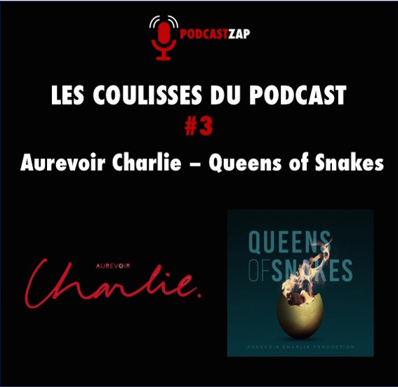 Les coulisses du podcast Queens of snakes
