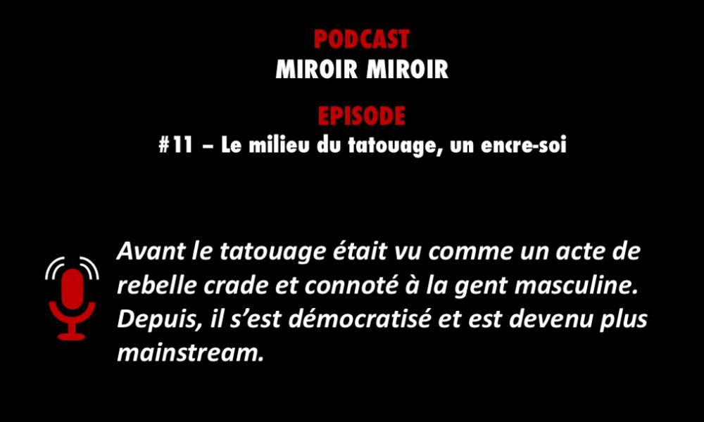 PODCASTZAP : Miroir Miroir épisode 11, le tatouage