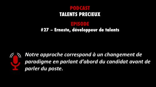 PODCASTZAP : Talents précieux - Erneste, développeur de talents