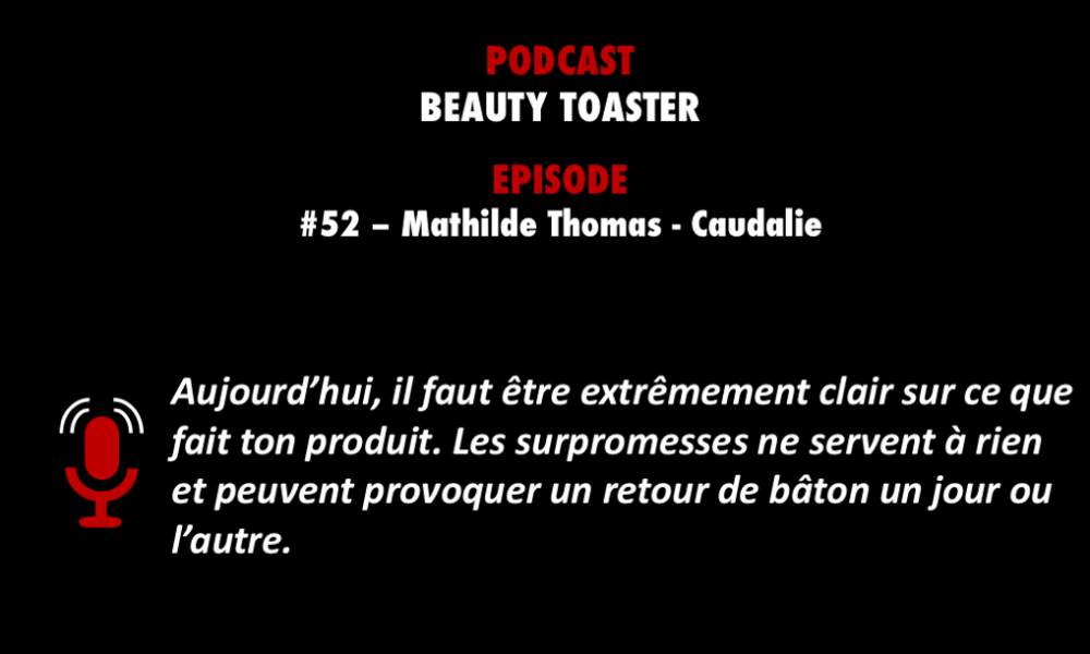 PODCASTZAP : Beauty Toaster avec Mathilde Thomas de Caudalie