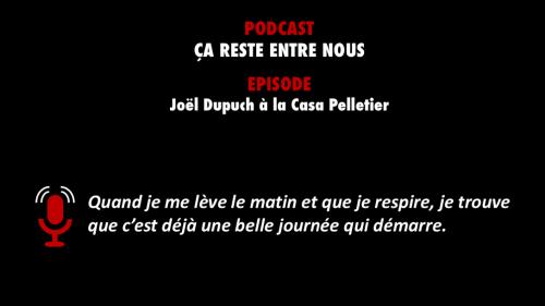PODCASTZAP : Ça reste entre nous avec Joël Dupuch