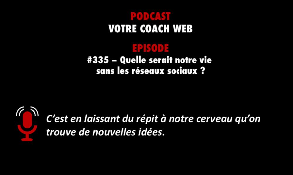 PODCASTZAP : Votre coach web - Peut-on se passer des réseaux sociaux?