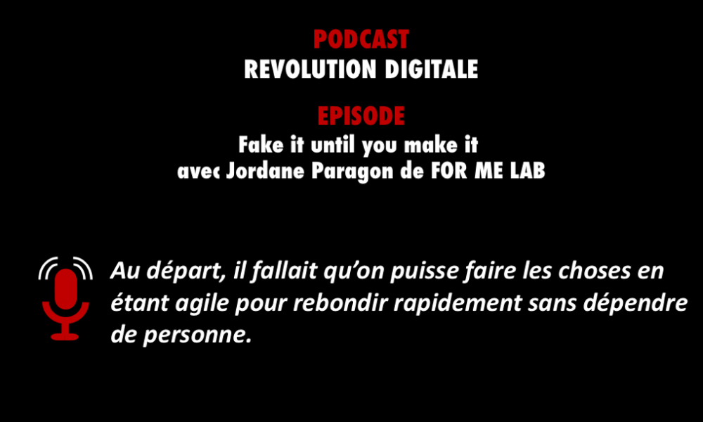 PODCASTZAP : Révolution digitale avec Jordane Paragon de FOR ME LAB