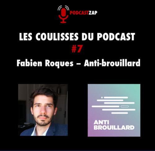Les coulisses du podcast 7 - Fabien Roques - Anti-brouillard