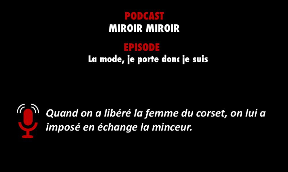 PODCASTZAP : Miroir Miroir - La mode, je porte donc je suis.