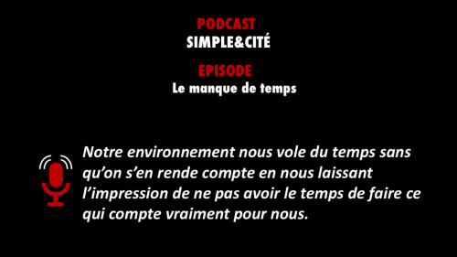 PODCASTZAP : Simple & Cité - Le manque de temps