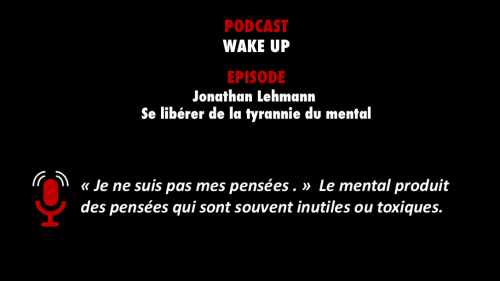 Wake up la tyrannie du mental