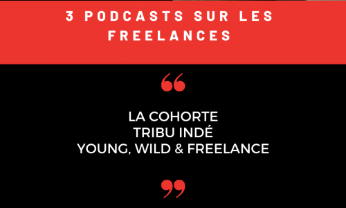 Découvrez 3 podcasts sur les free-lances