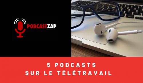 5 podcasts sur le télétravail
